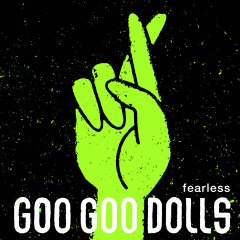Fearless (Live) - The Goo Goo Dolls