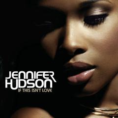If This Isn't Love - Jennifer Hudson