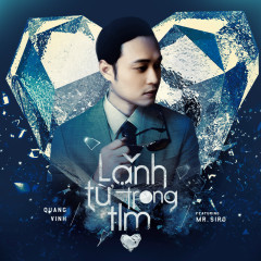 Lạnh Từ Trong Tim (Single) - Quang Vinh, Mr Siro