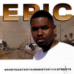 Sports Entertainment Or The Streets - Epic