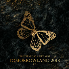 Tomorrowland 2018 EP - Dimitri Vegas & Like Mike