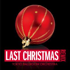 Last Christmas (Remix) - Tokyo Ballroom Orchestra