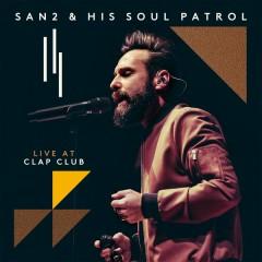 Live at Clap Club - San2 & His Soul Patrol