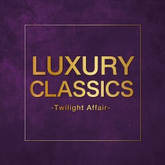 Luxury Classics -Twilight Affair - - Various Artists