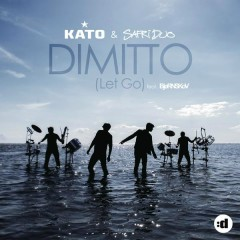 Dimitto (Let Go) - KATO,Safri Duo,Bjørnskov