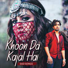 Khoon Da Kajal Hai - Sad Songs - Various Artists