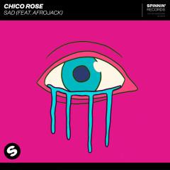 Sad (feat. Afrojack) - Chico Rose, Afrojack