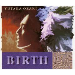 Birth - Yutaka Ozaki