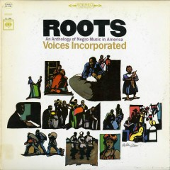 Roots: An Anthology of Negro Music in America - Voices Incorporated