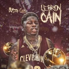 Lebron Cain - Mista Cain
