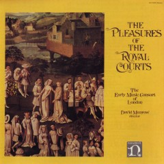 Pleasures Of The Royal Courts - David Munrow, Early Music Consort Of London, Christopher Hogwood
