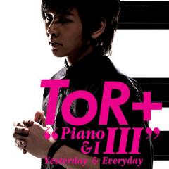 Piano & I 3 : Yesterday & Everyday - ToR+ Saksit