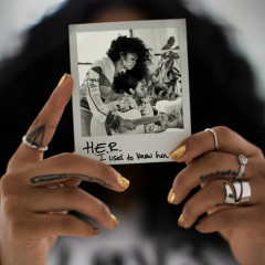 I Used To Know Her - H.E.R.