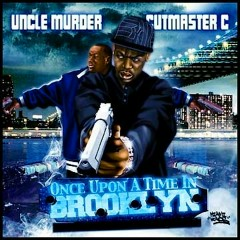 Once Upon a Time in Brooklyn - Uncle Murda