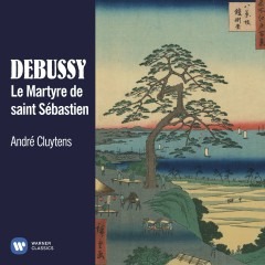 Debussy: Le Martyre de saint Sébastien - André Cluytens, Rita Gorr