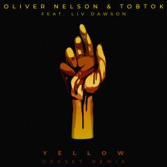 Yellow (feat. Liv Dawson) [Offset Remix] - Oliver Nelson, Tobtok, Liv Dawson