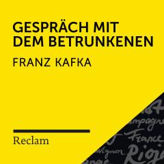 Kafka: Gespräch mit dem Betrunkenen (Reclam Hörbuch) - Reclam Hörbücher, Hans Sigl, Franz Kafka