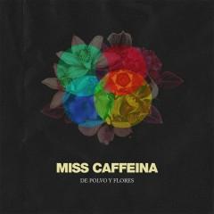 De polvo y flores - Miss Caffeina