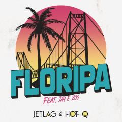 Floripa - Jetlag Music, HOT-Q, Zoo, Jay Jenner