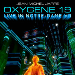 Oxygene 19 (Live In Notre-Dame VR) - Jean-Michel Jarre