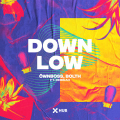 Down Low - Öwnboss, Bolth, Debbiah