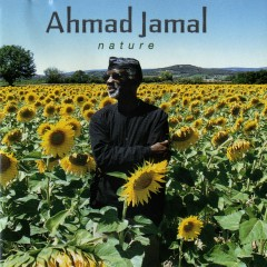 Nature: The Essence Part III - Ahmad Jamal