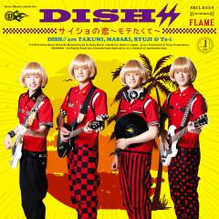Saishono Koi Motetakute / Flame - DISH//