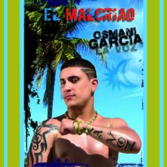 El Malcriao (Remasterizado) - Osmani Garcia