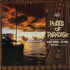 Ports Of Paradise - Alfred Newman, Ken Darby