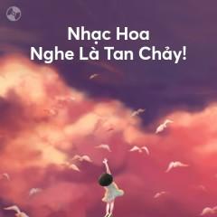Nhạc Hoa Nghe Là Tan Chảy!