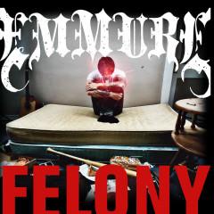 Felony - Emmure
