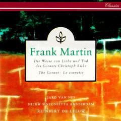 Martin: Die Weise von Liebe und Tod des Cornets Christoph Rilke - Jard van Nes, Nieuw Sinfonietta Amsterdam, Reinbert de Leeuw