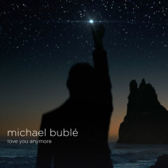 Love You Anymore (Cook Classics Remix) - Michael Bublé