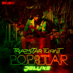 TrapStar Turnt PopStar (Deluxe Edition) - PnB Rock