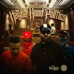 Nayba.Hood.Politics - Half Ounce