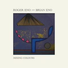 Mixing Colours - Roger Eno, Brian Eno