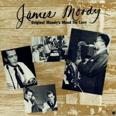 Original Moody's Mood For Love - James Moody