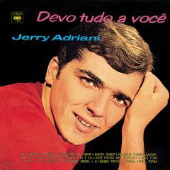 Devo Tudo a Você - Jerry Adriani