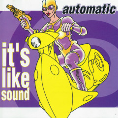 It's Like Sound - Automatic