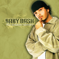Tha Smokin' Nephew - Baby Bash