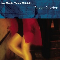 Jazz Moods - 'Round Midnight - Dexter Gordon