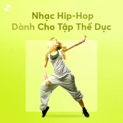 Nhạc Hip-Hop Dành Cho Tập Thể Dục