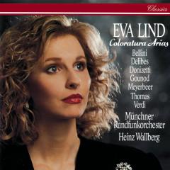 Coloratura Arias - Eva Lind, Münchner Rundfunkorchester, Heinz Wallberg