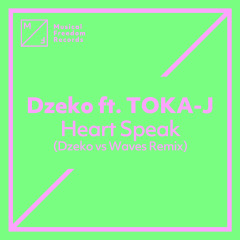 Heart Speak (feat. TOKA-J) [Dzeko vs. Waves Remix] - Dzeko, TOKA-J