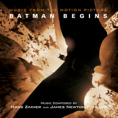 Batman Begins (Original Motion Picture Soundtrack) - James Newton Howard, Hans Zimmer