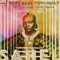 Sahel (with Ali Farka Touré) - Inna Baba Coulibaly, Ali Farka Touré