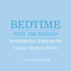 Bedtime With The Beatles - Instrumental Versions Of Classic Beatles Songs - Jason Falkner
