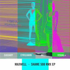 SHAME 508 RMX EP - Maxwell