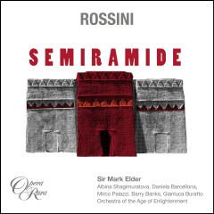 Rossini: Semiramide - Sir Mark Elder, Albina Shagimuratova, Barry Banks, Daniela Barcellona, Mirco Palazzi