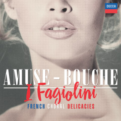 Amuse-Bouche - I Fagiolini, Robert Hollingworth